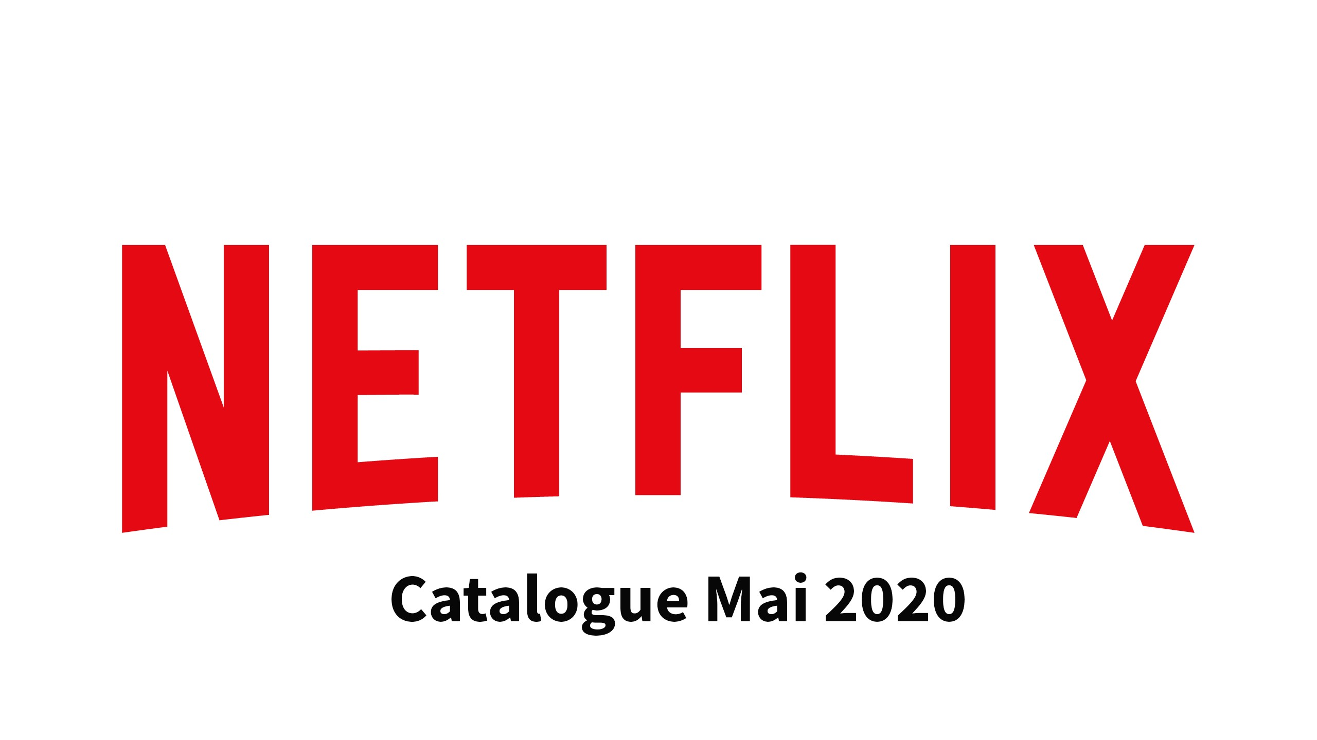 Netflix : Catalogue de Mai disponible!