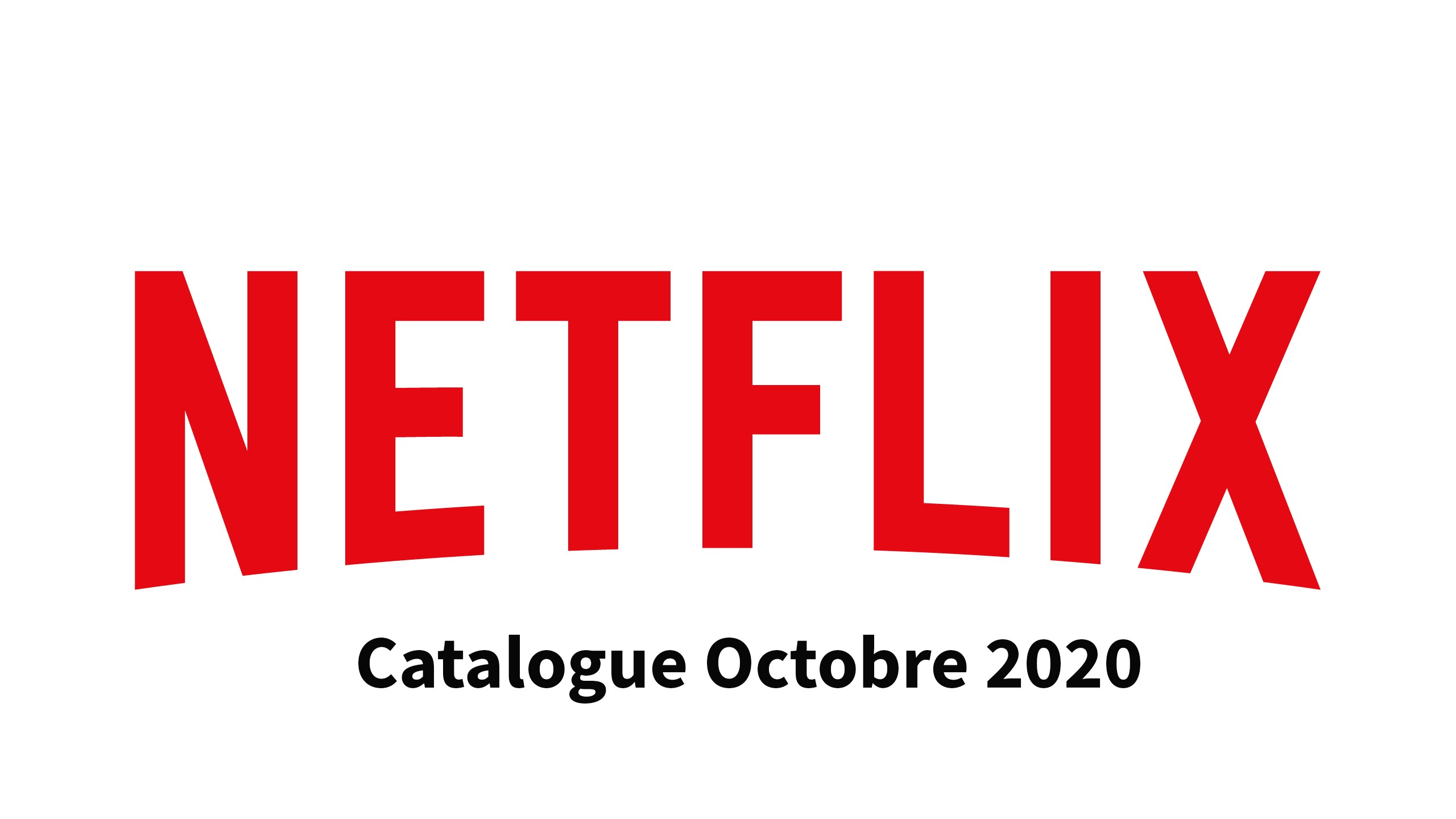 Netflix Catalogue d'Octobre 2020!