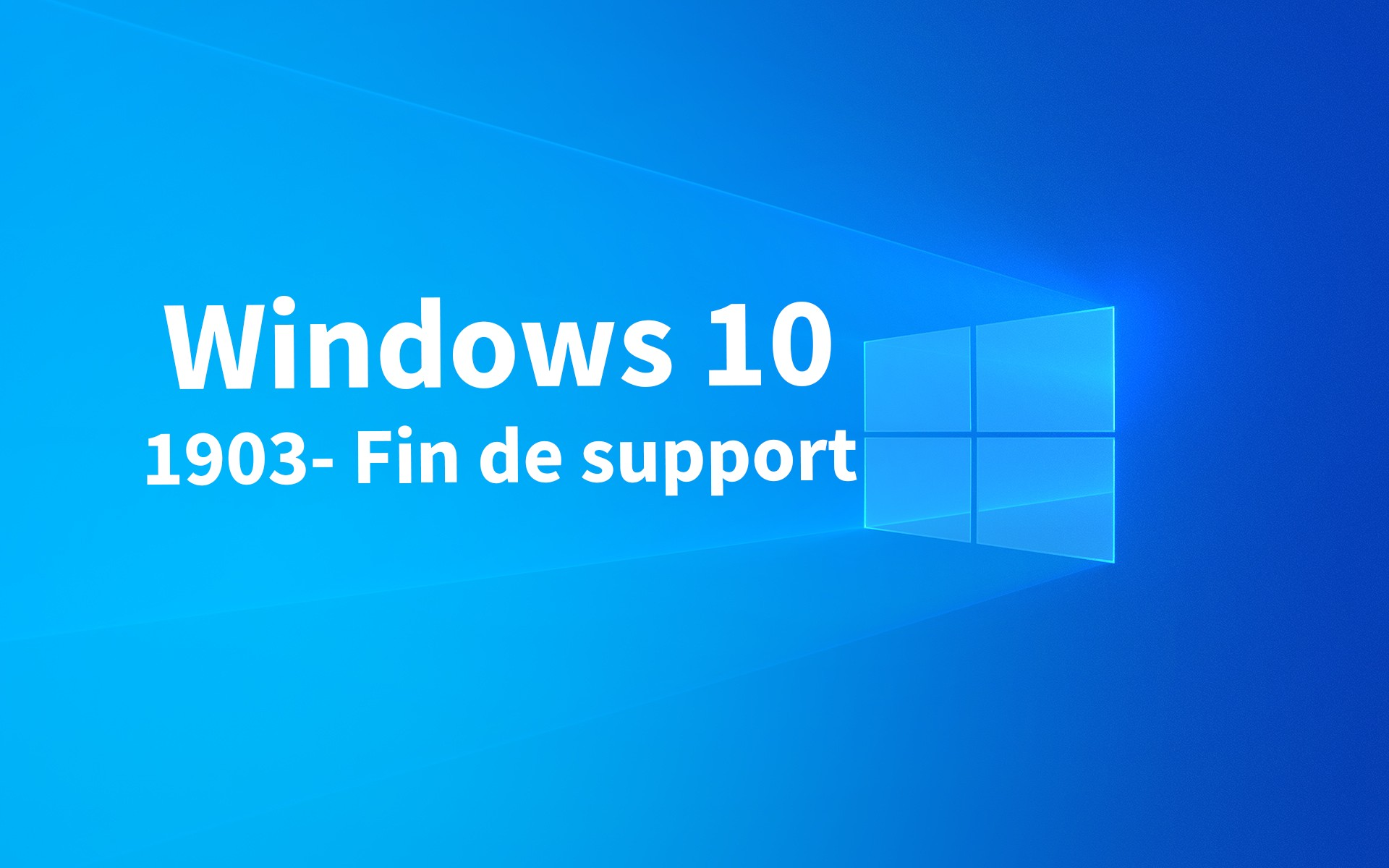 Windows 10 : fin du support de la version 1903 !